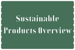 Sustainable Products and What You Need to Know About Them