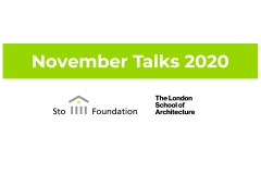 Sto Foundation and The London School of Architecture present the November Talks 2020